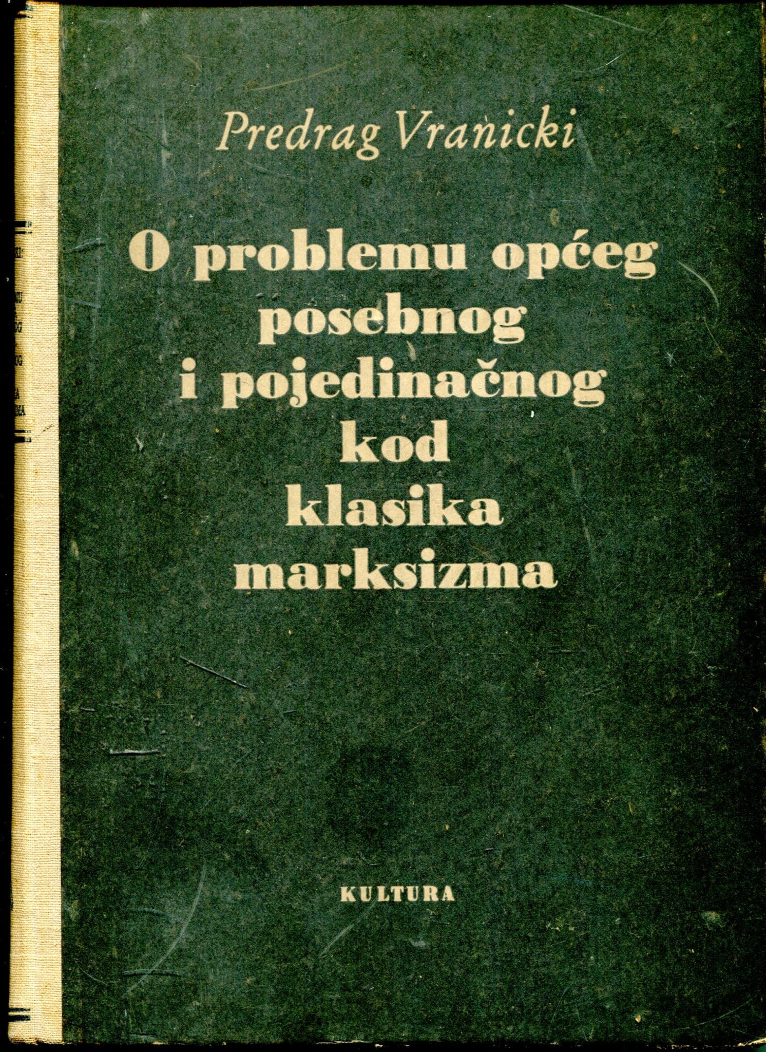 O problemu općeg, posebnog i pojedinačnog kod klasika marksizma Predrag Vranicki