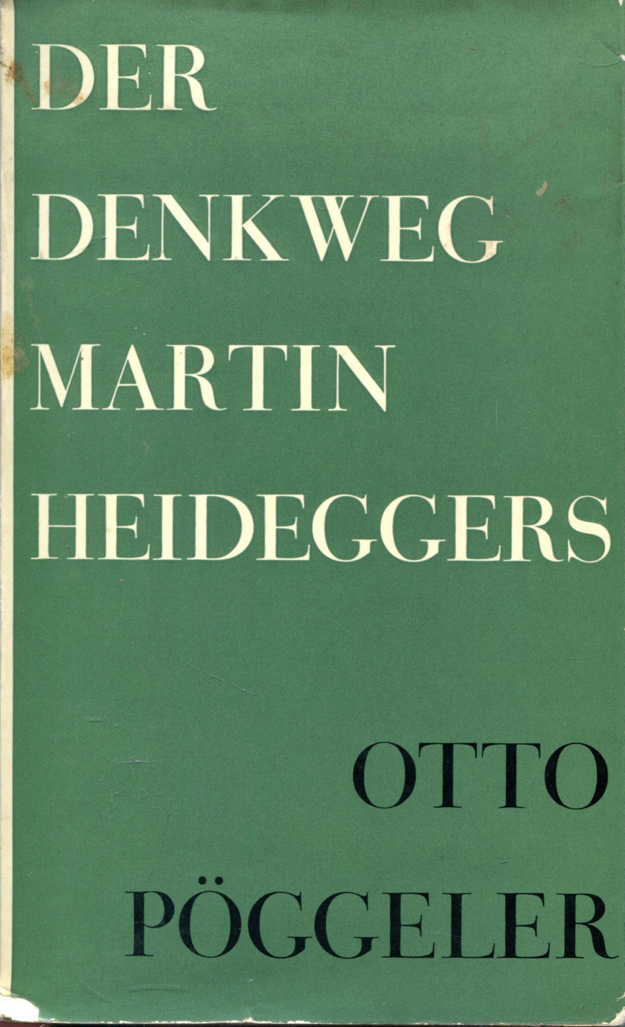 Der Denkweg Martin Heideggers Otto Pöggeler