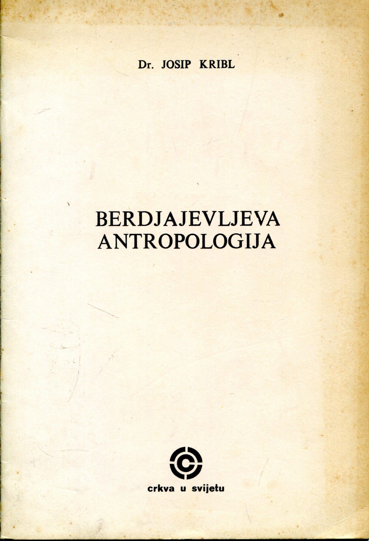 Berdjajevljeva antropologija Josip Kribl