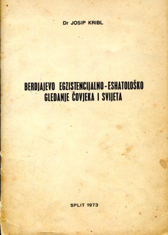 Berdjajevo egzistencijalno-eshatološko gledanje čovjeka i svijeta Josip Kribl