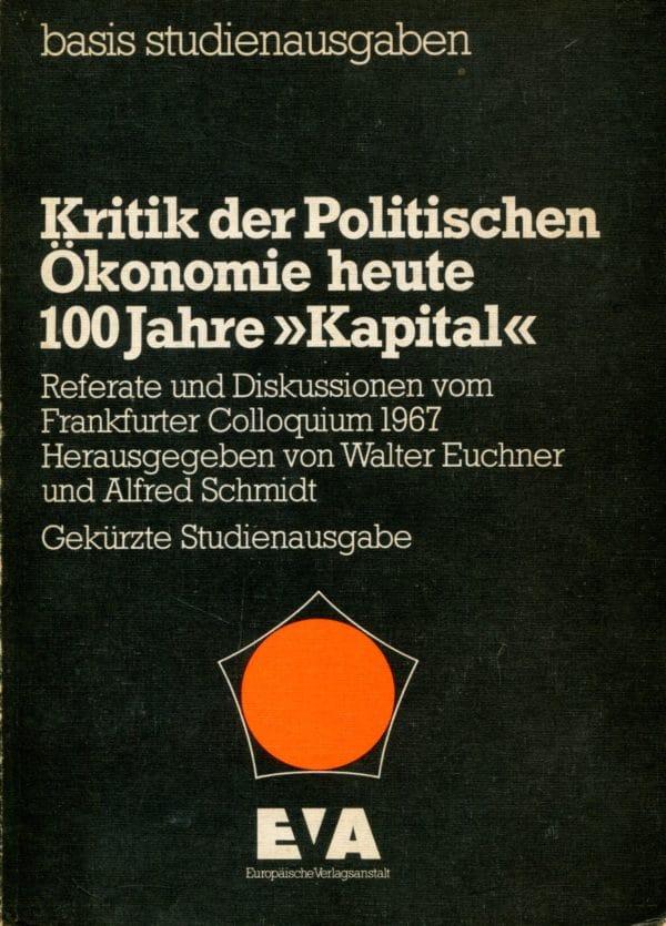 """Kritik der Politischen Ökonomie heute - 100 Jahre """"Kapital"""" G. a."""
