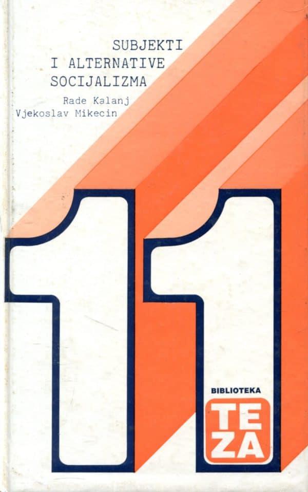 Subjekti i alternative socijalizma Rade Kalanj, Vjekoslav Mikecin
