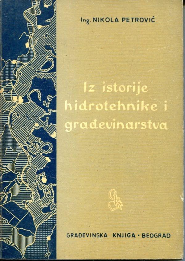 Iz istorije hidrotehnike i građevinarstva Nikola Petrović