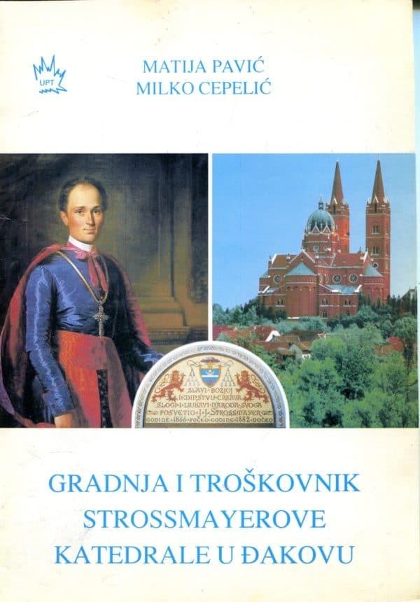Gradnja i troškovnik Strossmayerove katedrale u Đakovu Matija Pavić, Milko Cepelić