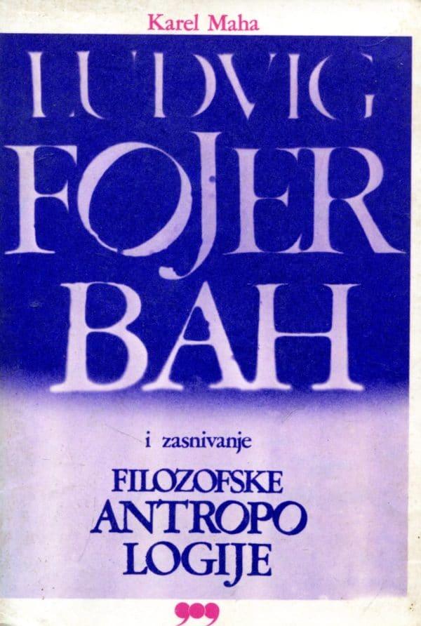 Ludvig Fojerbah i zasnivanje filozofske antropologije Karel Maha (Karel Mácha)
