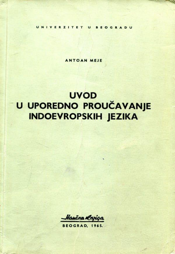 Uvod u uporedno proučavanje indoevropskih jezika Antoan Meje (Antoine Meillet)