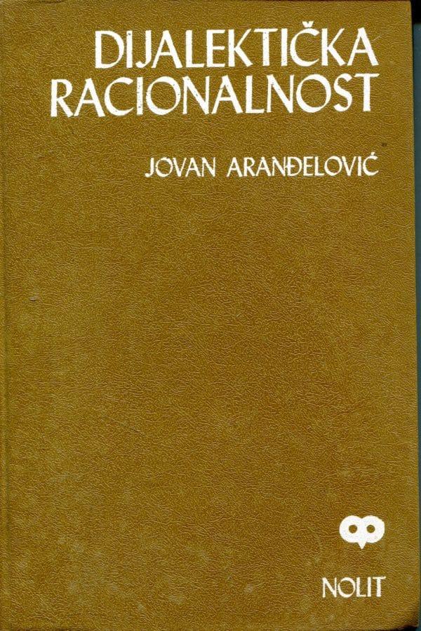 Dijalektička racionalnost Jovan Aranđelović