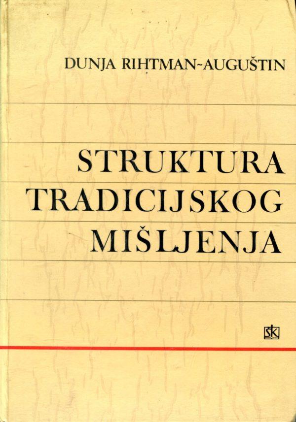 Struktura tradicijskog mišljenja Dunja Rihtman-Auguštin