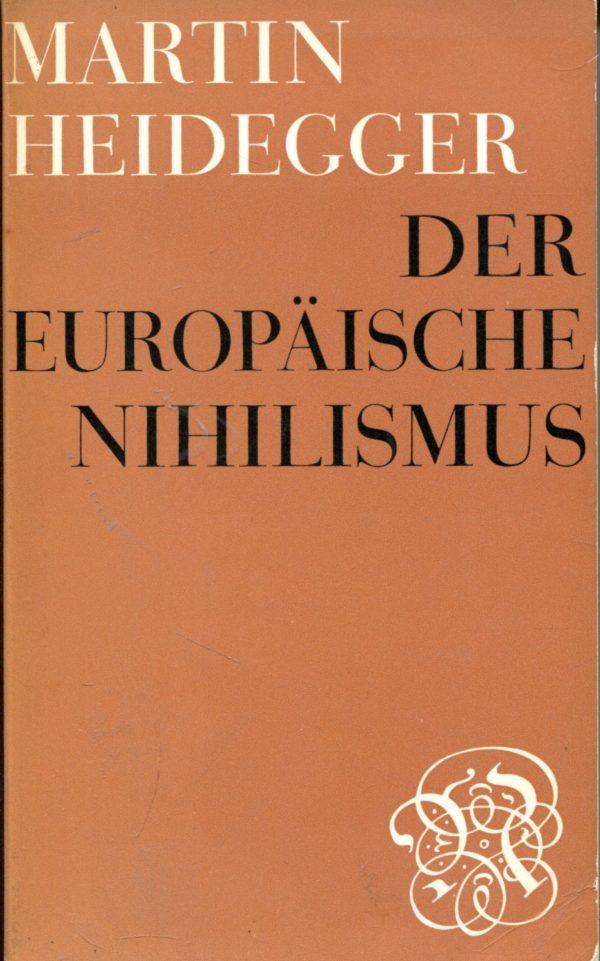 Der europäische Nihilismus Martin Heidegger