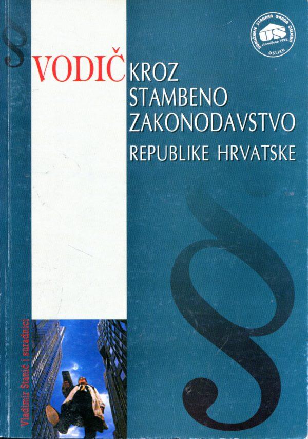 Vodič kroz stambeno zakonodavstvo Republike Hrvatske Vladimir Stanić