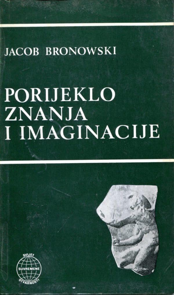 Porijeklo znanja i imaginacije Jacob Bronowski