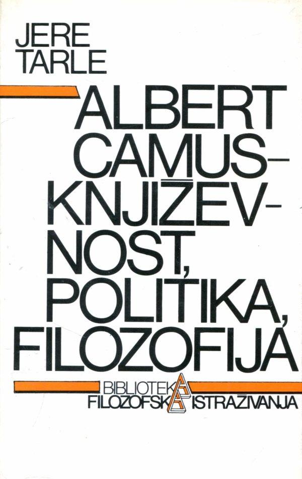 Albert Camus - književnost, politika, filozofija Jere Tarle
