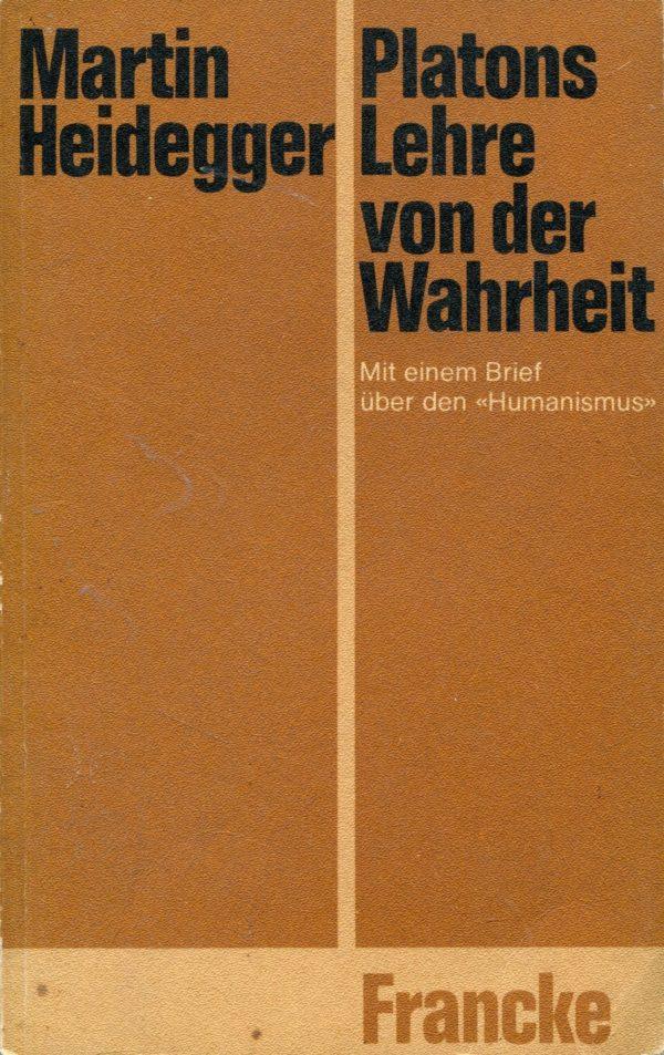 Platons Lehre von der Wahrheit Martin Heidegger