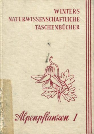 Alpenpflanzen I - Winters Naturwissenschaftliche Taschenbucher GA