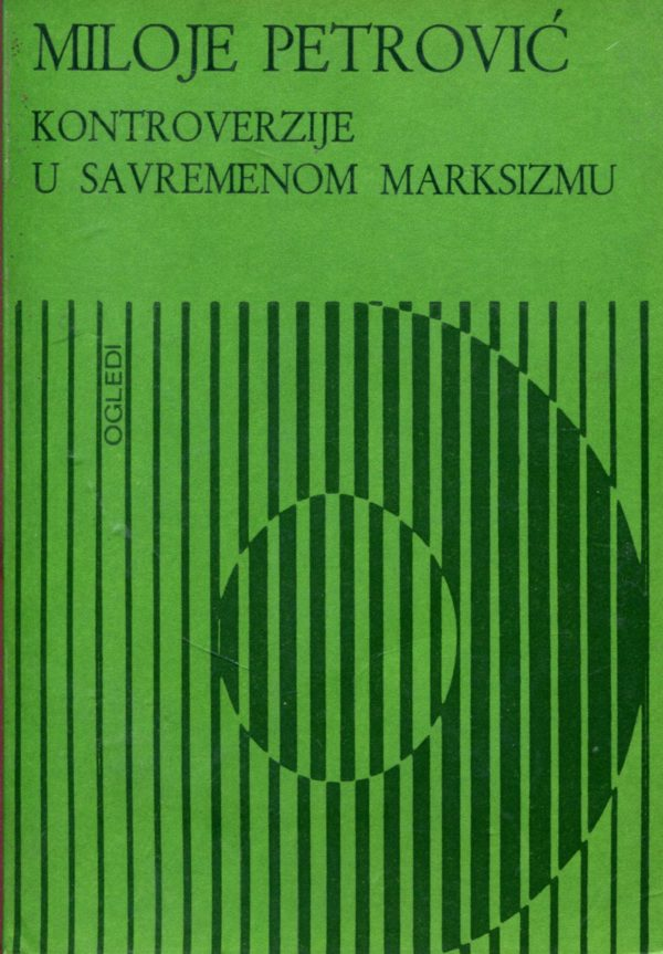 Kontroverzije u savremenom marksizmu Miloje Petrović