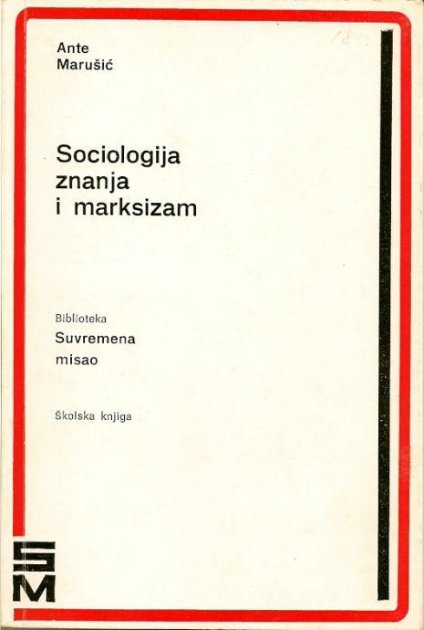 Sociologija znanja i marksizam Ante Marušić