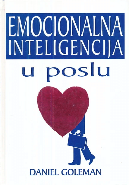 Emocionalna inteligencija o poslu Daniel Goleman