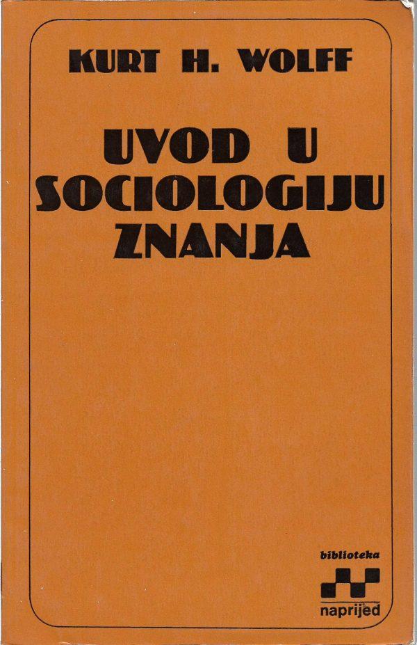 Uvod u sociologiju znanja Kurt H. Wolff