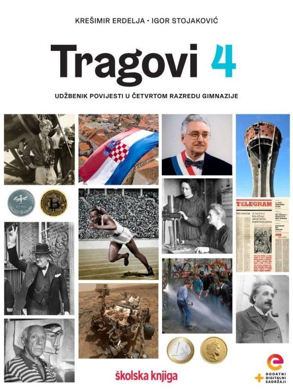 TRAGOVI 4 : udžbenik povijesti u četvrtom razredu gimnazije s dodatnim digitalnim sadržajima autora Krešimir Erdelja, Igor Stojaković