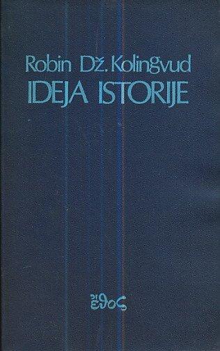 Ideja istorije Robin Dž. Kolingvud (Robin G. Collingwood)