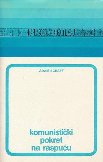 Komunistički pokret na raspuću Adam Schaff
