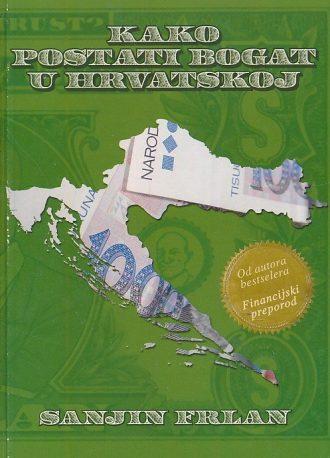 Kako postati bogat u Hrvatskoj Sanjin Frlan