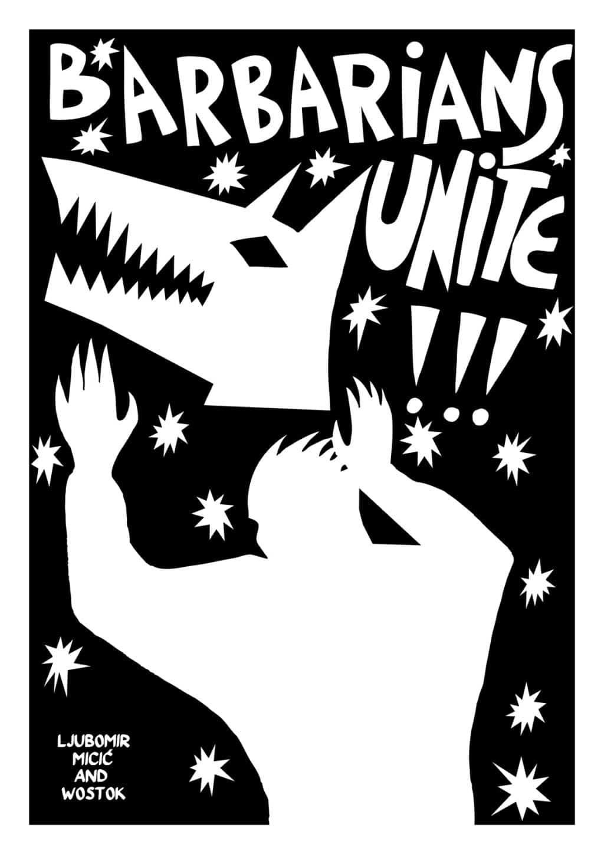 Barbarians Unite!!! Ljubomir Micić & Wostok