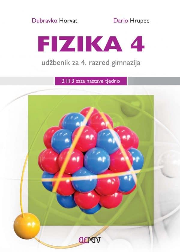 FIZIKA 4 : udžbenik za 4. razred gimnazija (2 ili 3 sata nastave tjedno) autora Dubravko Horvat, Dario Hrupec
