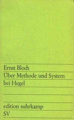 Über Methode und System bei Hegel Ernst Bloch