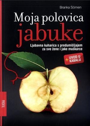 Moja polovica jabuke Branka Sömen