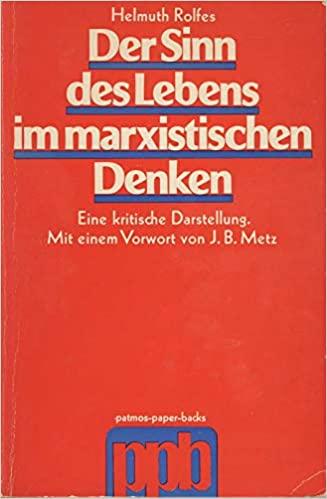 Der Sinn des Lebens im marxistischen Denken Helmuth Rolfes