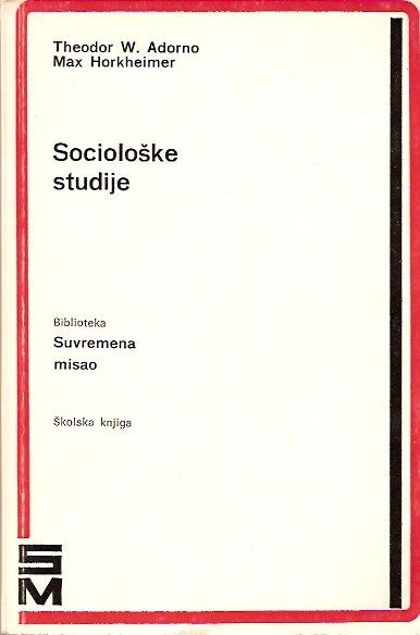 Sociološke studije Theodor W. Adorno, Max Horkheimer