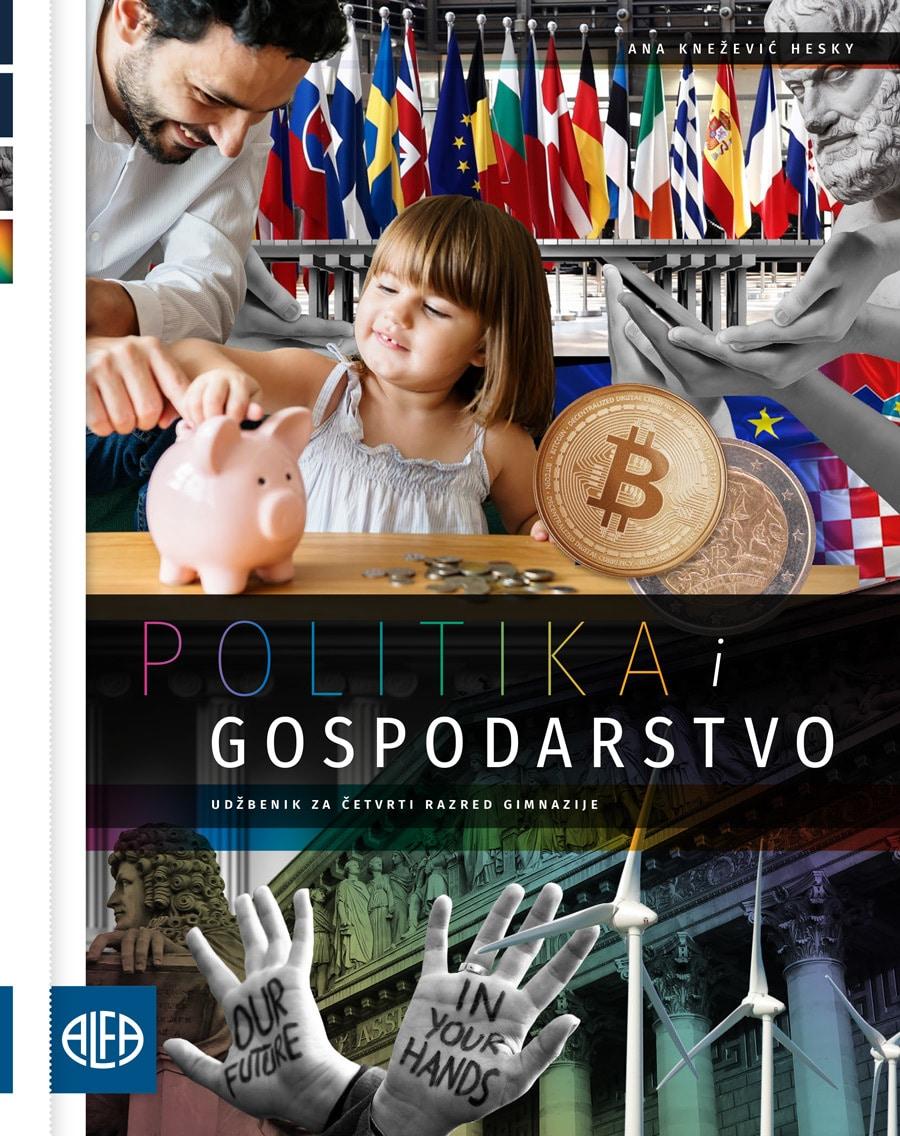 POLITIKA I GOSPODARSTVO : udžbenik iz politike i gospodarstva  za četvrti razred gimnazije autora Ana Knežević-Hesky