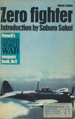 Zero fighter: Introduction by Saburo Sakai Martin Caidin