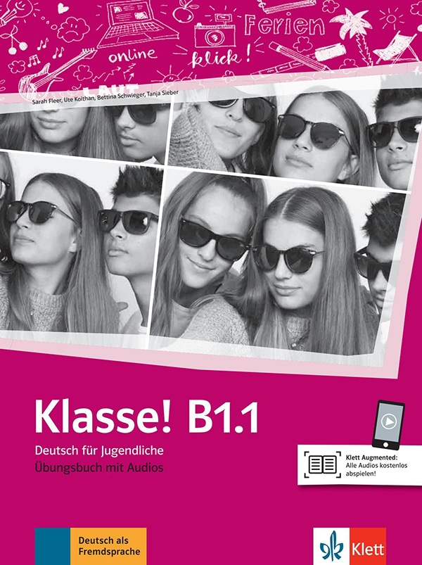 KLASSE! B1.1 : udžbenik za njemački jezik, za 4. razred gimnazija i strukovnih škola, početno i napredno učenje, 2. strani jezik autora Sarah Fleer, Ute Koithan, Bettina Schwieger, Tanja Sieber