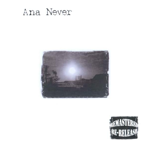 Ana Never (Remastered) Ana Never