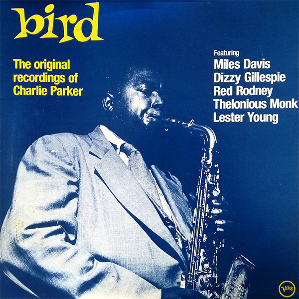 Gramofonska ploča Bird - The Original Recordings Of Charlie Parker Charlie Parker 220850