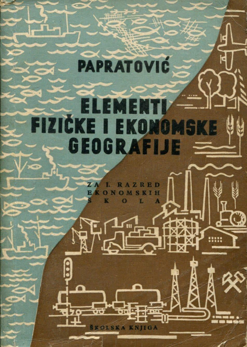 Elementi fizičke i ekonomske geografije Milena Papratović