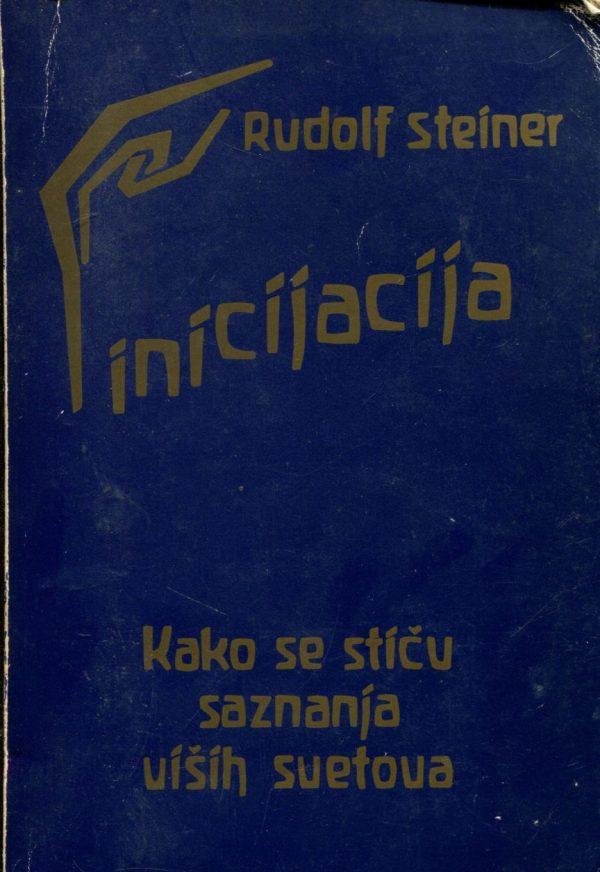 Inicijacija - kako se stiču saznanja viših svetova Rudolf Steiner