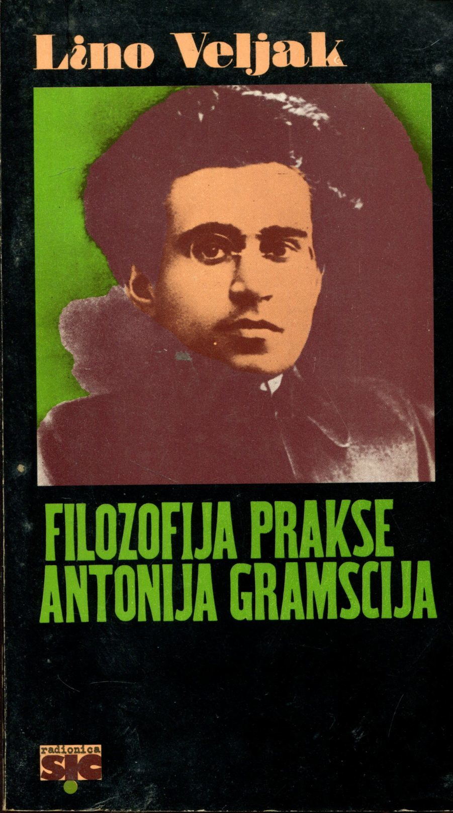 Filozofija prakse Antonija Gramscija Lino Veljak