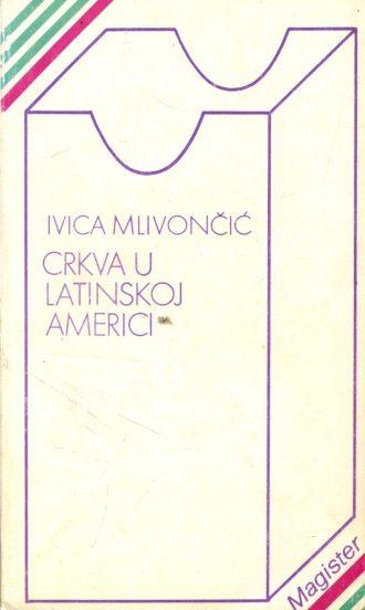 Crkva u Latinskoj Americi Ivica Mlivončić