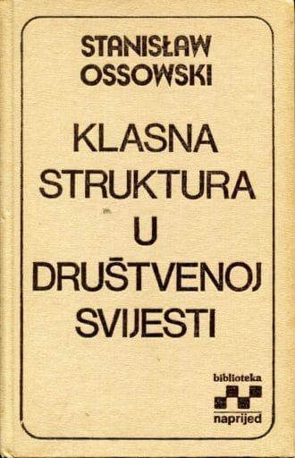Klasna struktura u društvenoj svijesti Stanisław Ossowski