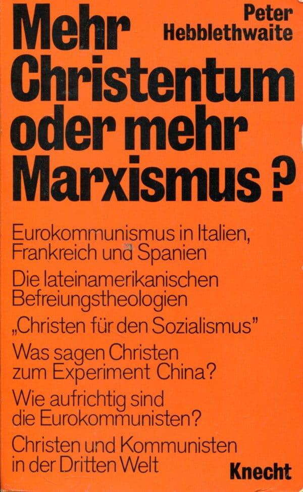 Mehr Christentum oder mehr Marxismus? Peter Hebblethwaite