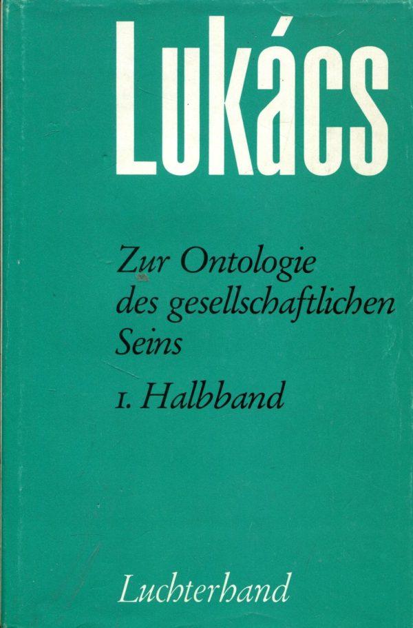 Zur Ontologie des gesellschaftlichen Seins Georg Lukács