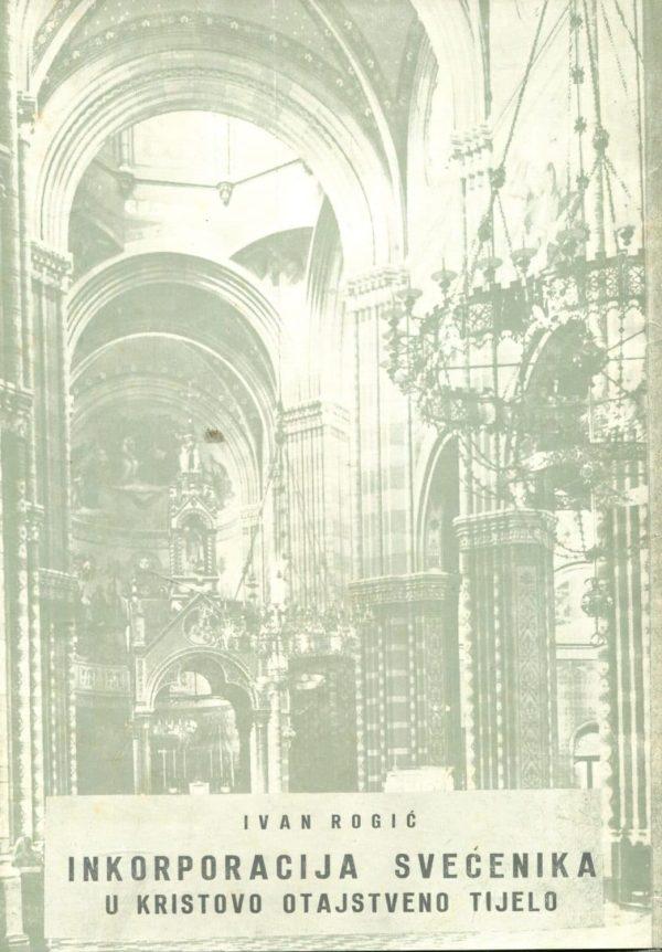 Inkorporacija svećenika u Kristovo otajstveno tijelo Ivan Rogić