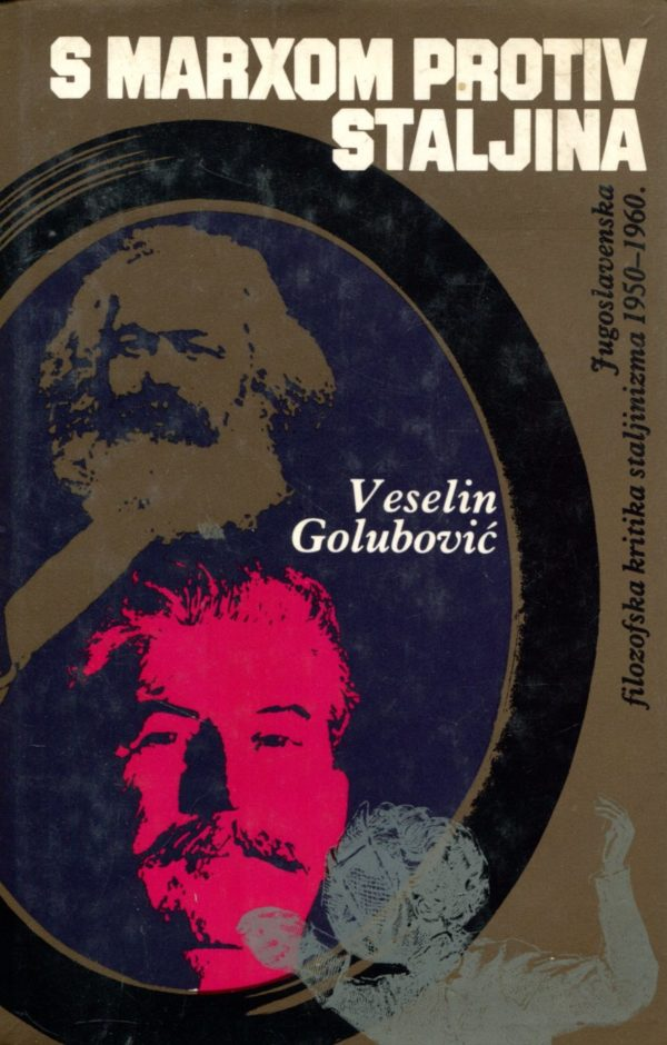 S Marxom protiv Staljina Veselin Golubović