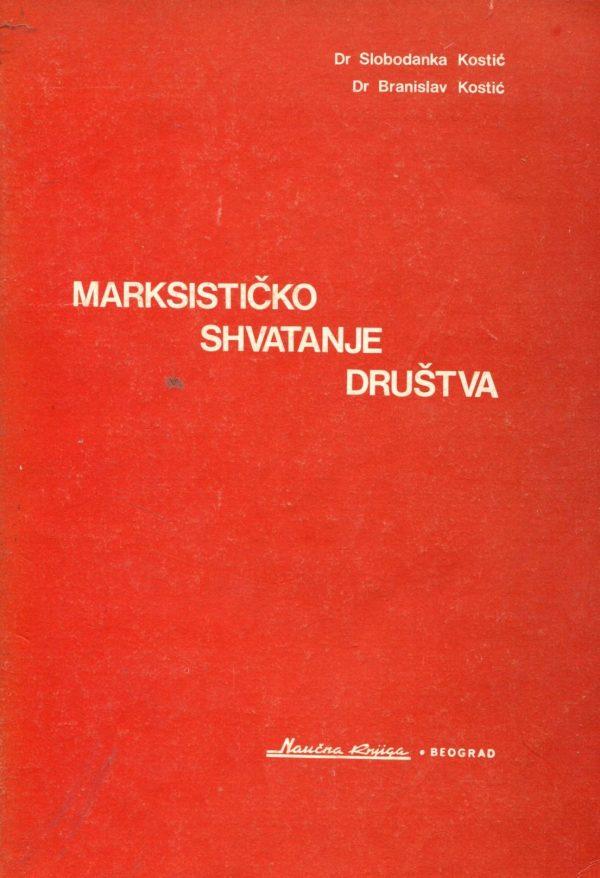Marksističko shvatanje društva Slobodanka Kostić, Branislav Kostić