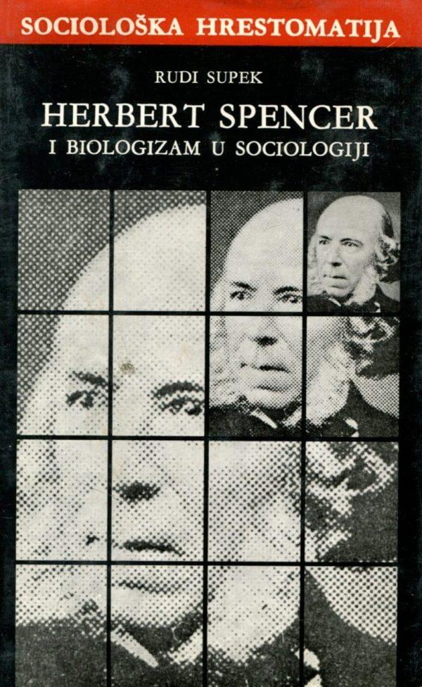 Herbert Spencer i biologizam u sociologiji Rudi Supek