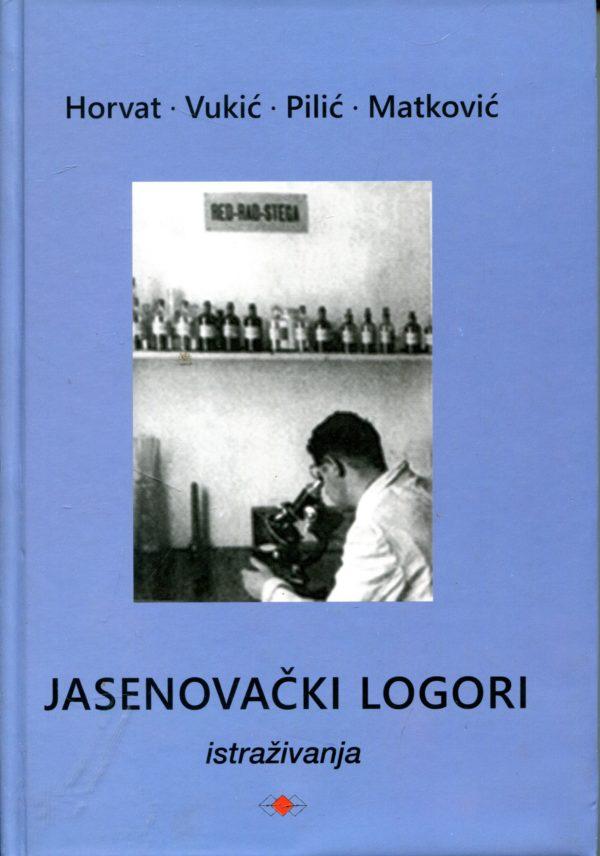 Jasenovački logori Horvat, Vukić, Pilić, Matković