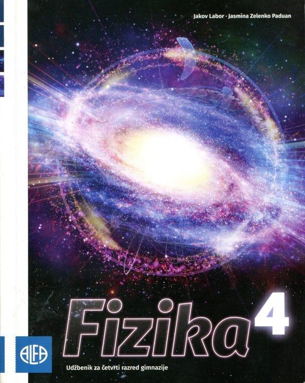FIZIKA 4 : udžbenik iz fizike za četvrti razred gimnazije autora Jakov Labor, Jasmina Zelenko Paduan
